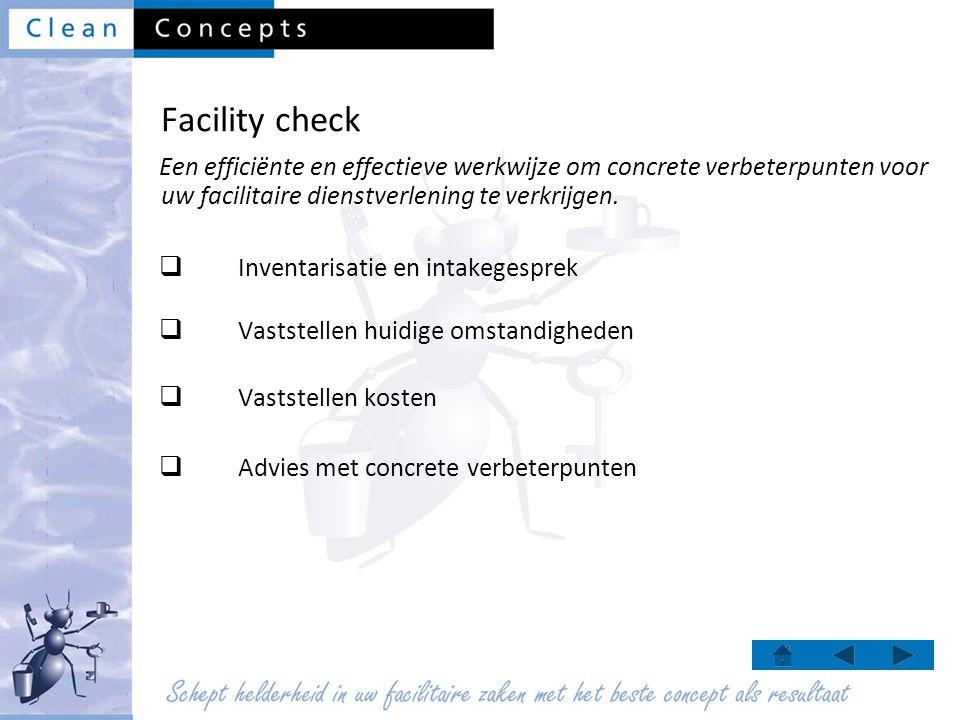 Facility check Een efficiënte en effectieve werkwijze om concrete verbeterpunten voor uw facilitaire dienstverlening te verkrijgen.