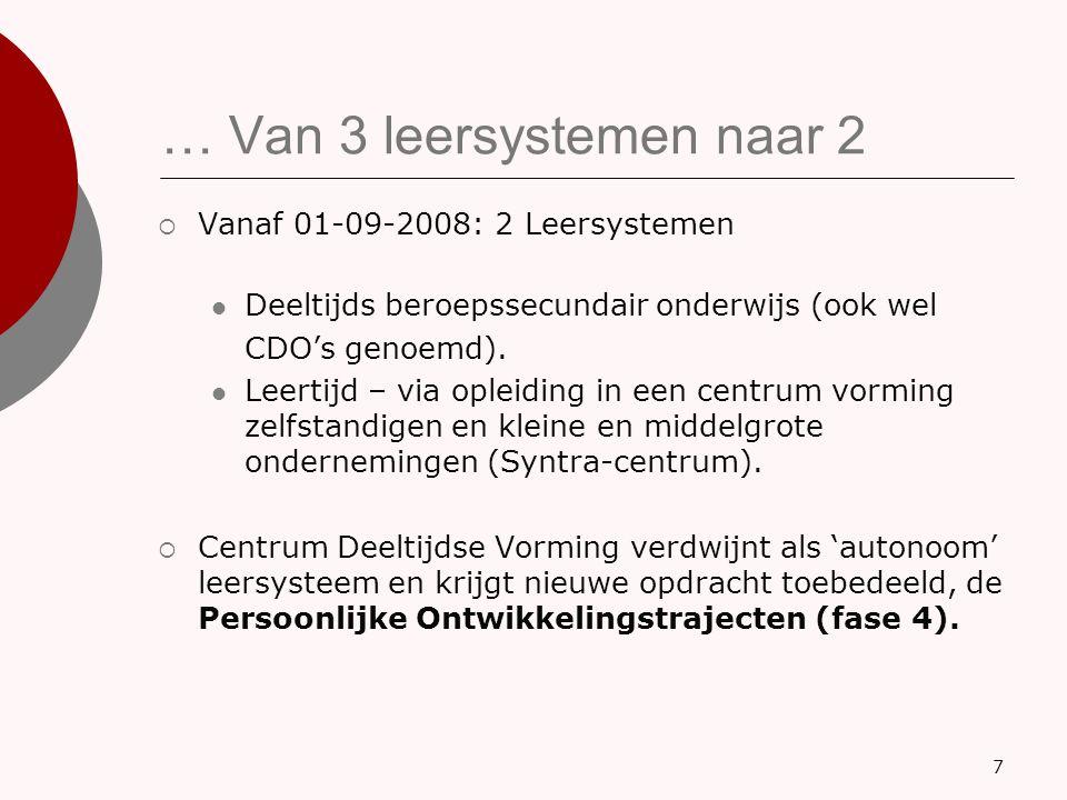 … Van 3 leersystemen naar 2