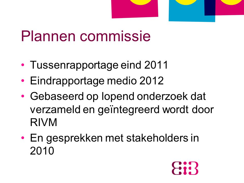 Plannen commissie Tussenrapportage eind 2011 Eindrapportage medio 2012