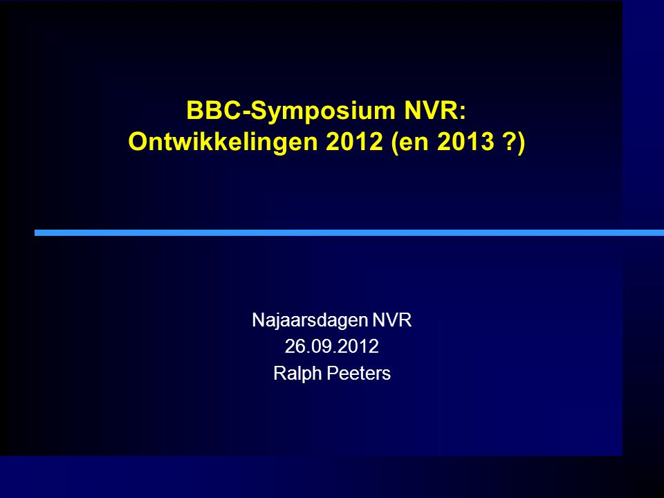 BBC-Symposium NVR: Ontwikkelingen 2012 (en 2013 )