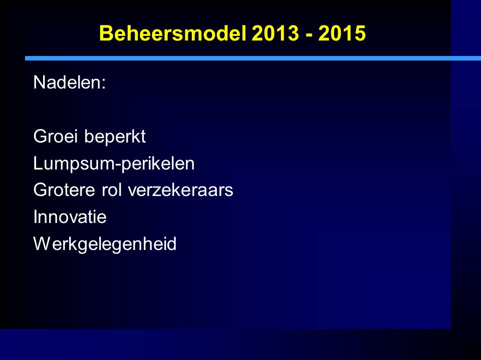 Beheersmodel 2013 - 2015 Nadelen: Groei beperkt Lumpsum-perikelen