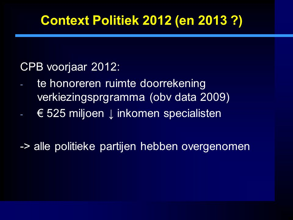 Context Politiek 2012 (en 2013 ) CPB voorjaar 2012: