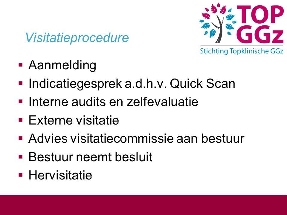 Visitatieprocedure Aanmelding Indicatiegesprek a.d.h.v. Quick Scan