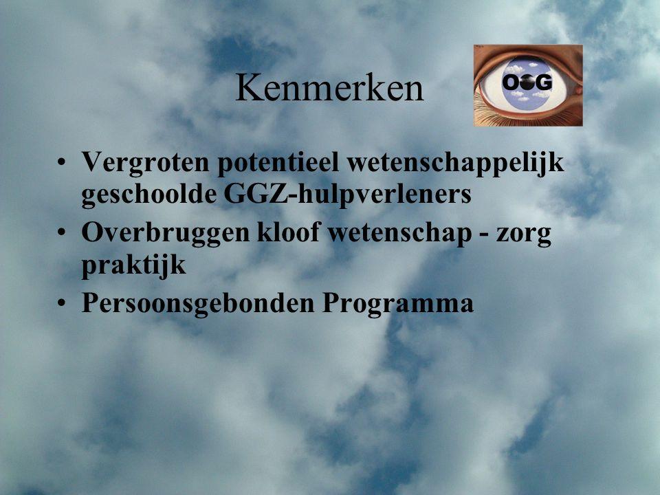 Kenmerken O G. Vergroten potentieel wetenschappelijk geschoolde GGZ-hulpverleners. Overbruggen kloof wetenschap - zorg praktijk.