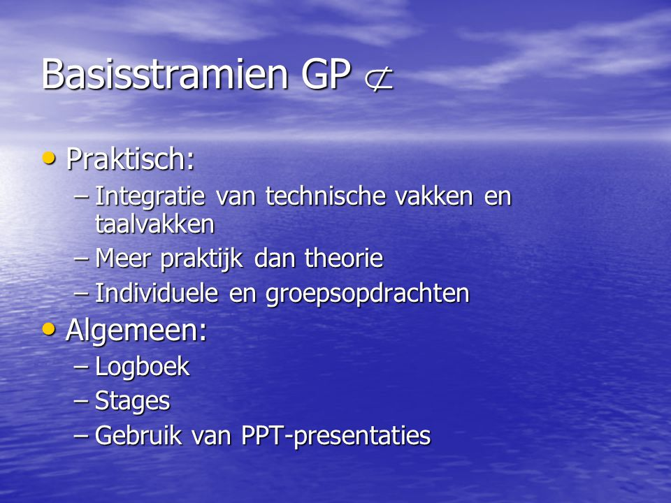 Basisstramien GP  Praktisch: Algemeen: