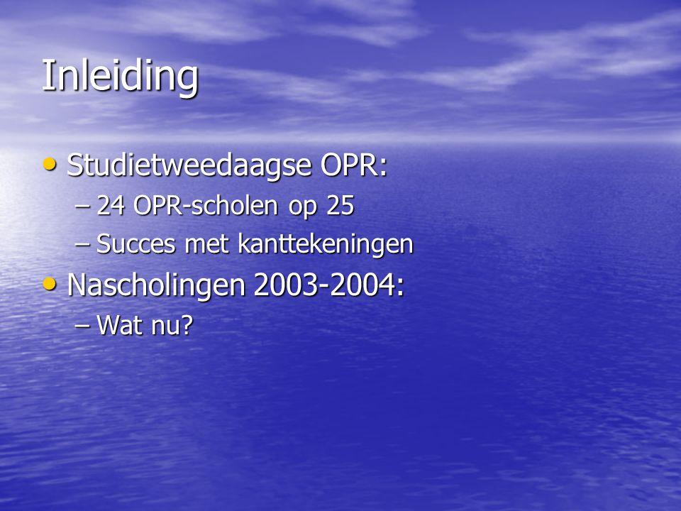 Inleiding Studietweedaagse OPR: Nascholingen 2003-2004: