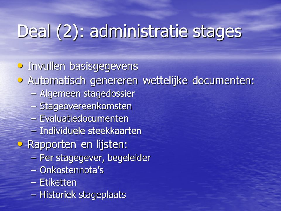 Deal (2): administratie stages