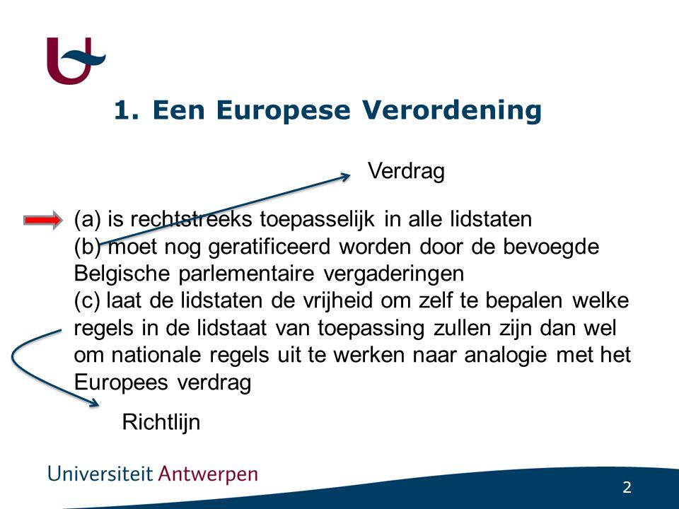 1. Een Europese Verordening