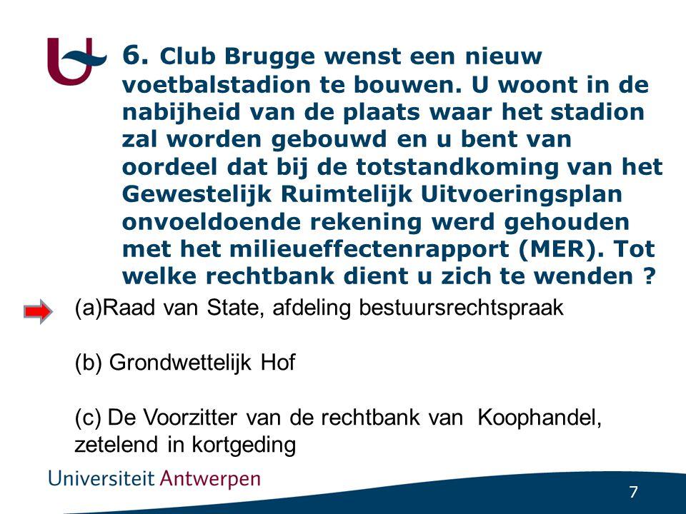 6. Club Brugge wenst een nieuw voetbalstadion te bouwen