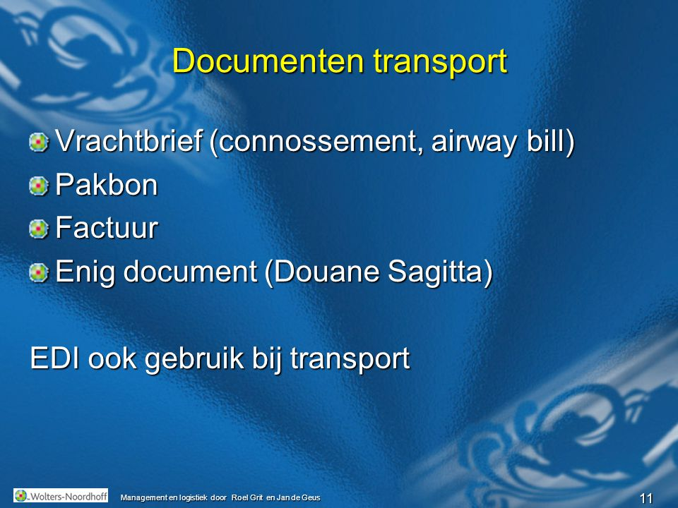 Documenten transport Vrachtbrief (connossement, airway bill) Pakbon