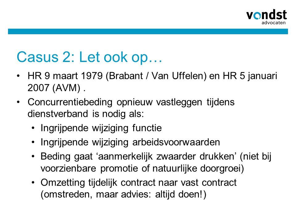 Casus 2: Let ook op… HR 9 maart 1979 (Brabant / Van Uffelen) en HR 5 januari 2007 (AVM) .