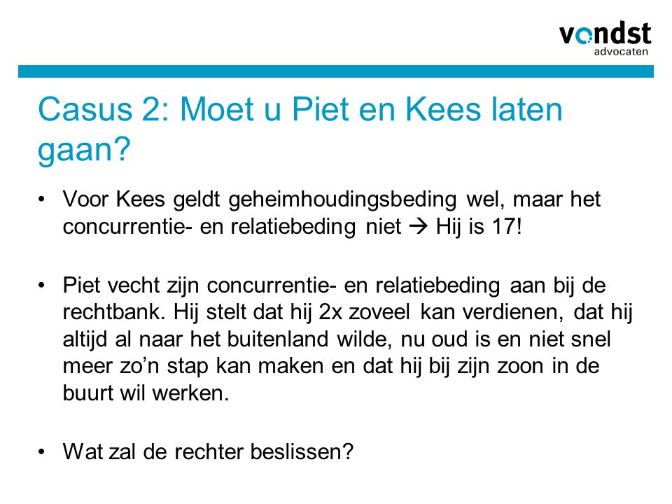 Casus 2: Moet u Piet en Kees laten gaan