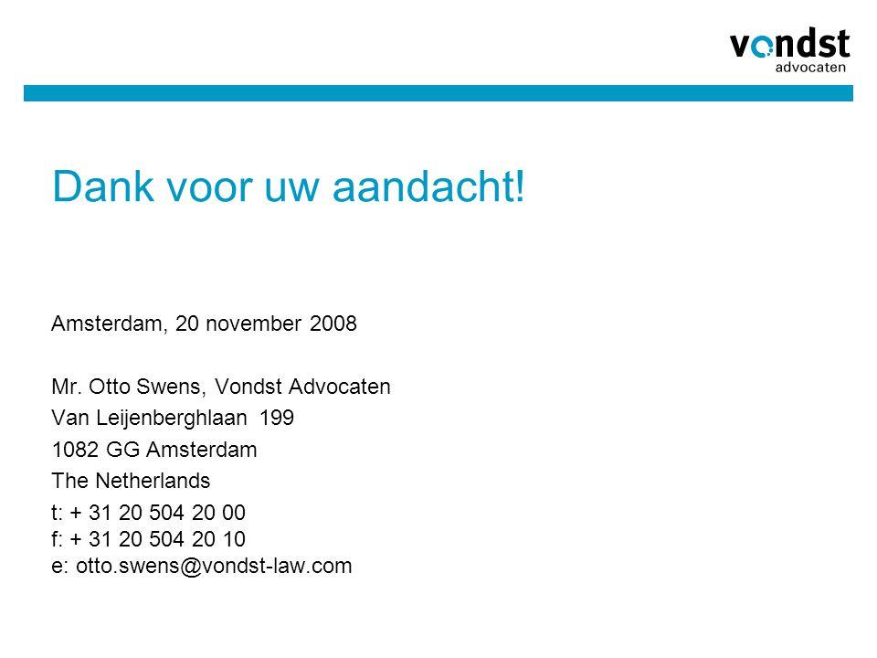 Dank voor uw aandacht! Amsterdam, 20 november 2008