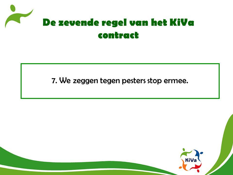 De zevende regel van het KiVa contract