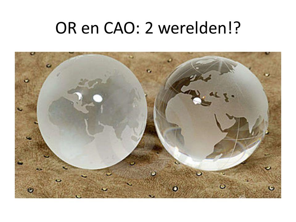 OR en CAO: 2 werelden!
