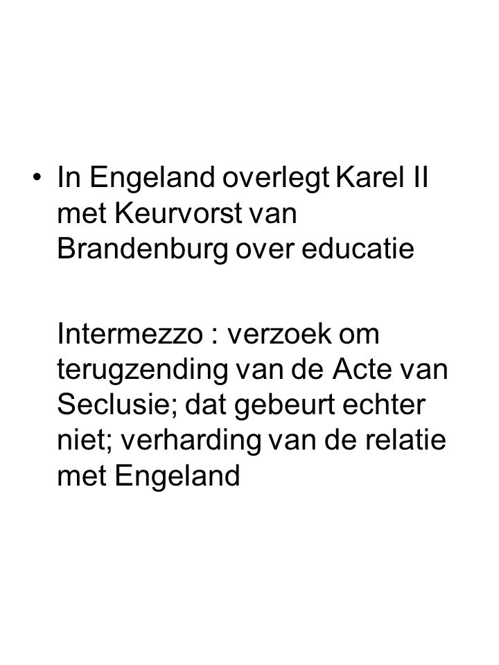 In Engeland overlegt Karel II met Keurvorst van Brandenburg over educatie