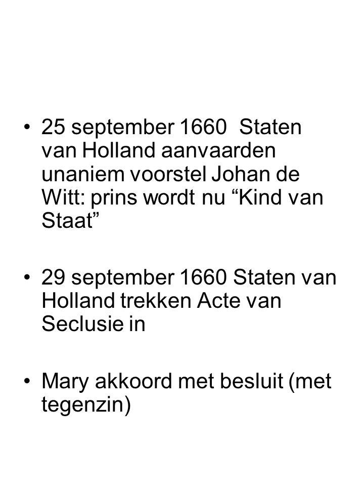 25 september 1660 Staten van Holland aanvaarden unaniem voorstel Johan de Witt: prins wordt nu Kind van Staat