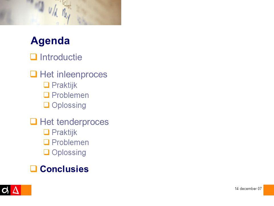 Agenda Introductie Het inleenproces Het tenderproces Conclusies