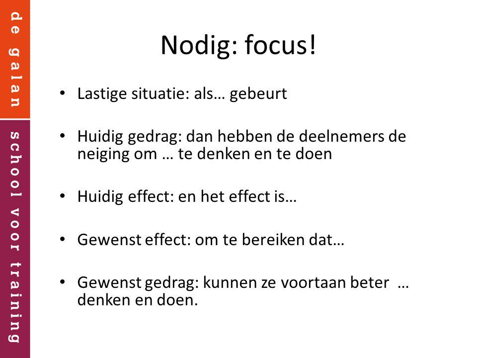 Nodig: focus! Lastige situatie: als… gebeurt