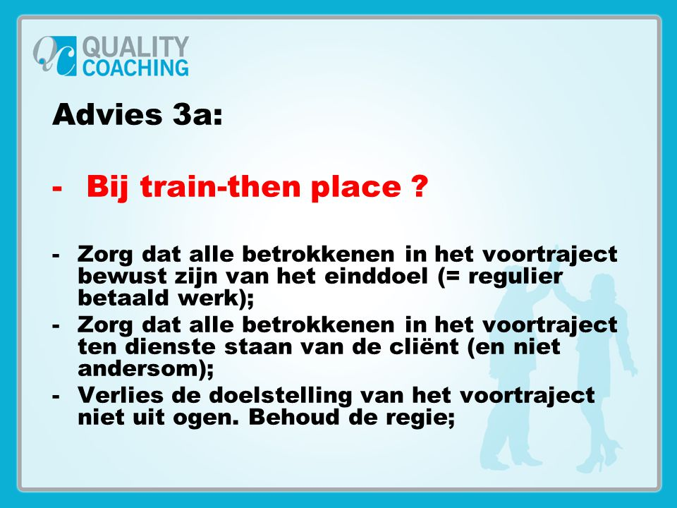 Advies 3a: Bij train-then place