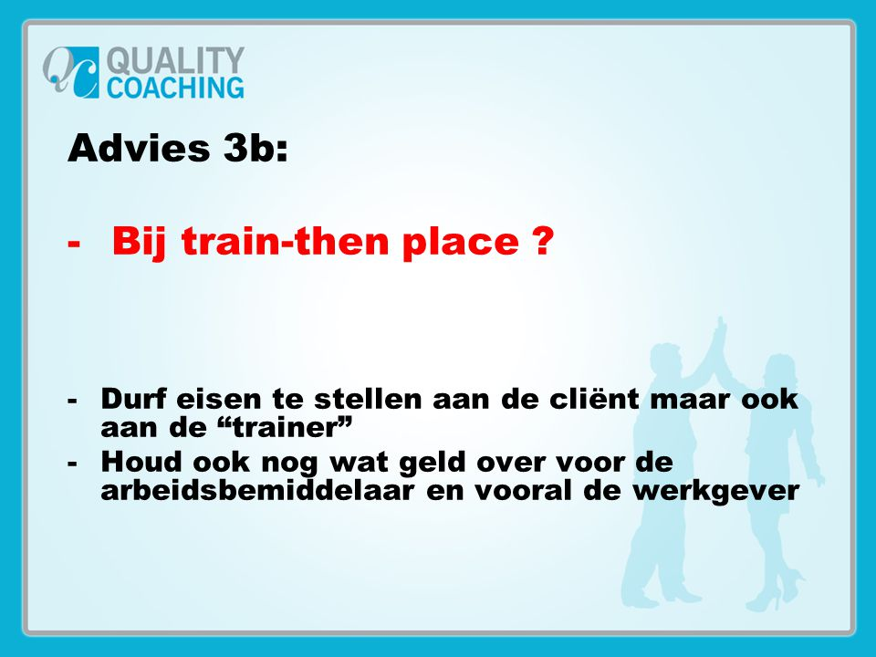 Advies 3b: Bij train-then place
