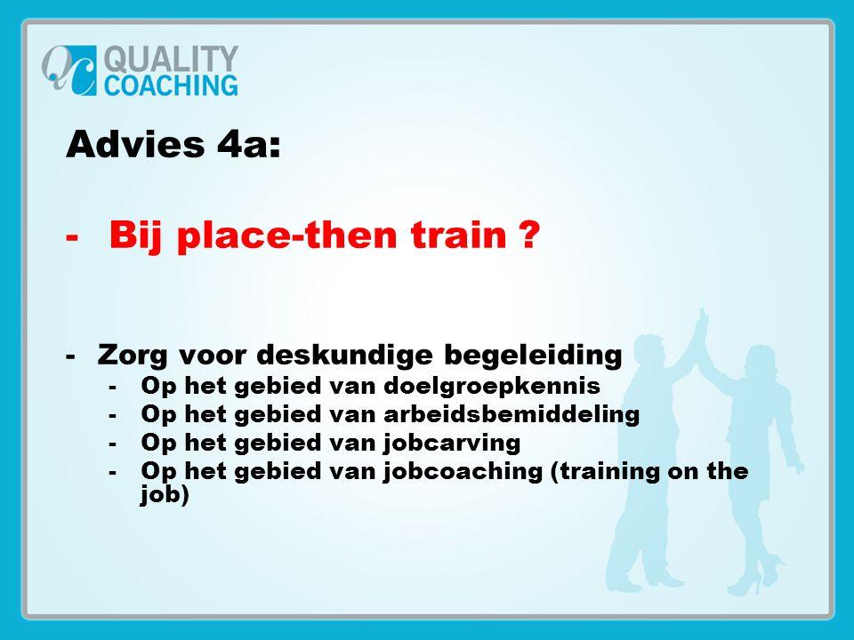 Advies 4a: Bij place-then train Zorg voor deskundige begeleiding