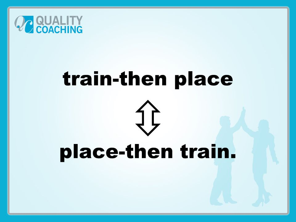 train-then place  place-then train.