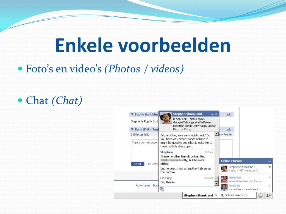 Enkele voorbeelden Foto's en video's (Photos / videos) Chat (Chat)