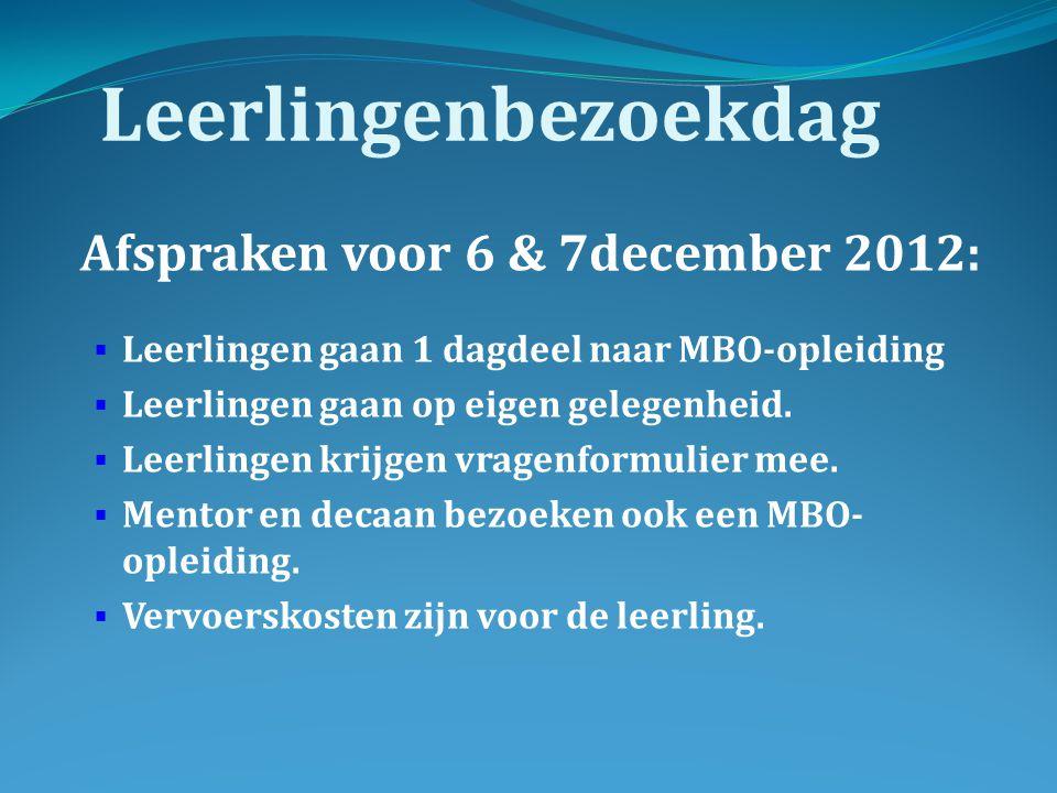 Leerlingenbezoekdag Afspraken voor 6 & 7december 2012: