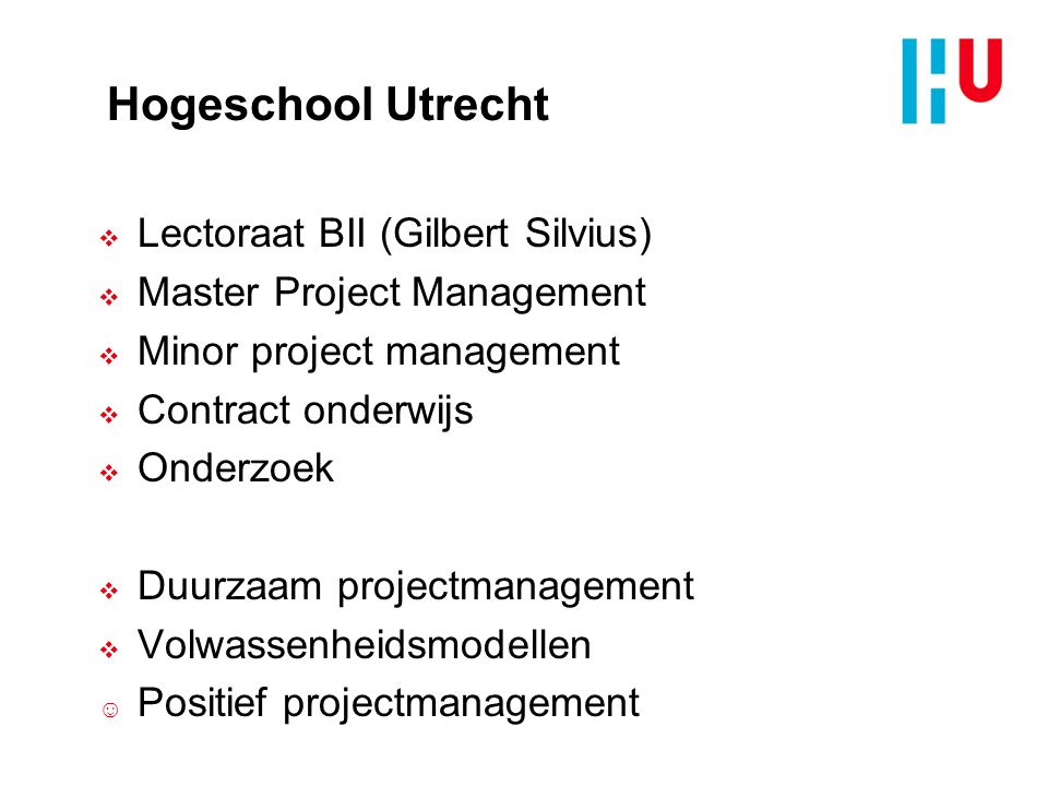 Hogeschool Utrecht Lectoraat BII (Gilbert Silvius)