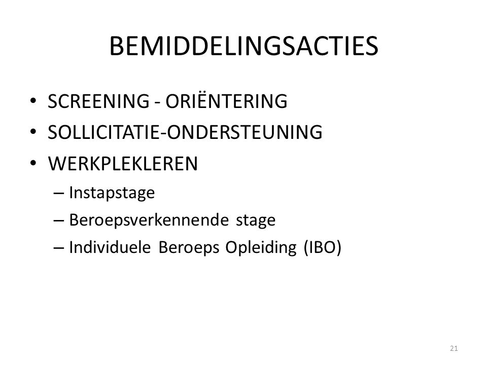 BEMIDDELINGSACTIES SCREENING - ORIËNTERING SOLLICITATIE-ONDERSTEUNING