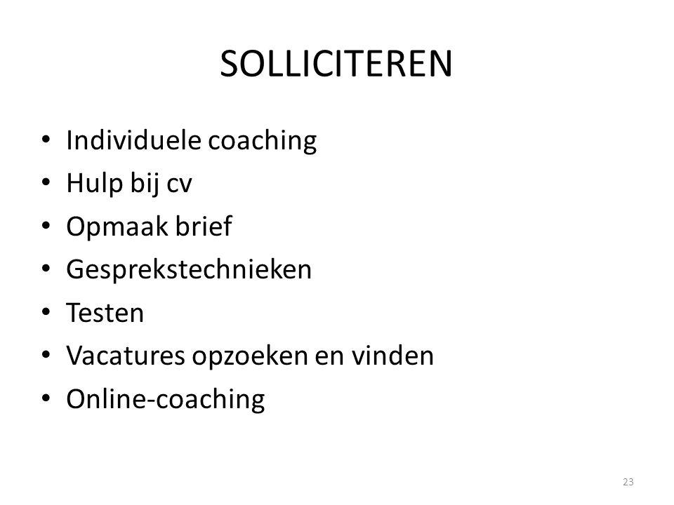 SOLLICITEREN Individuele coaching Hulp bij cv Opmaak brief