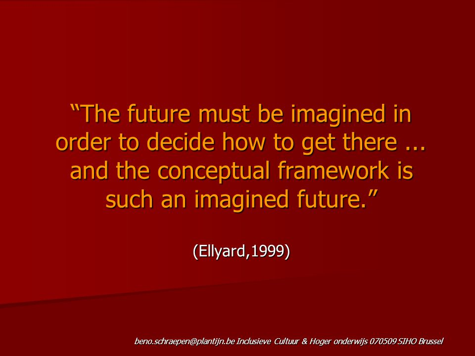 The future must be imagined in order to decide how to get there