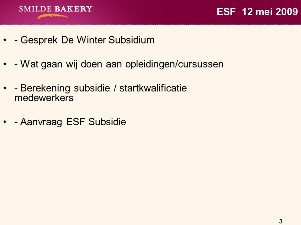 ESF 12 mei 2009 - Gesprek De Winter Subsidium. - Wat gaan wij doen aan opleidingen/cursussen.