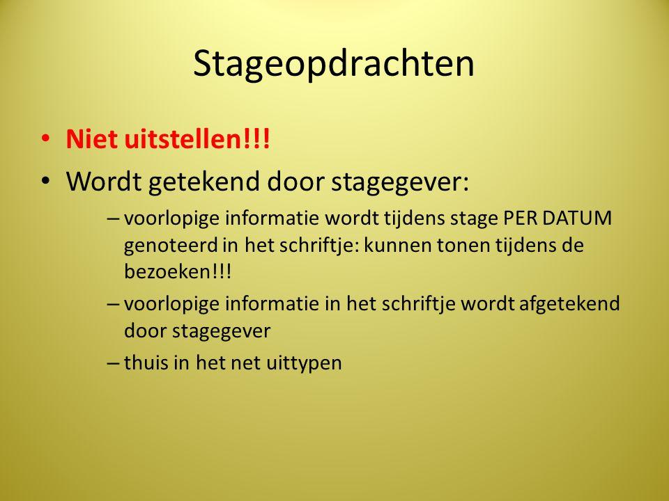 Stageopdrachten Niet uitstellen!!! Wordt getekend door stagegever: