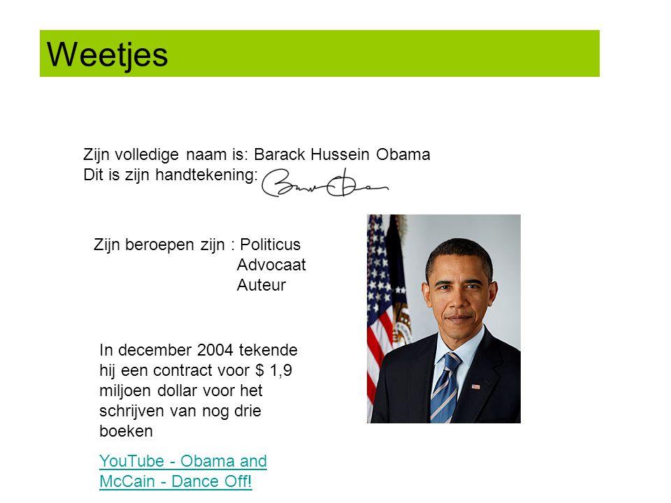 Weetjes Zijn volledige naam is: Barack Hussein Obama