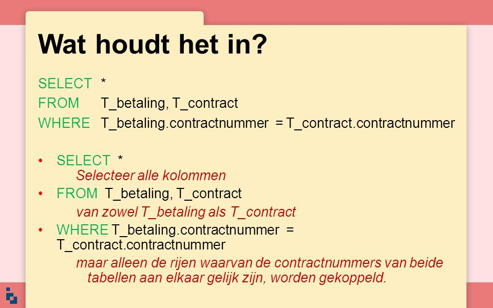 Wat houdt het in SELECT * FROM T_betaling, T_contract