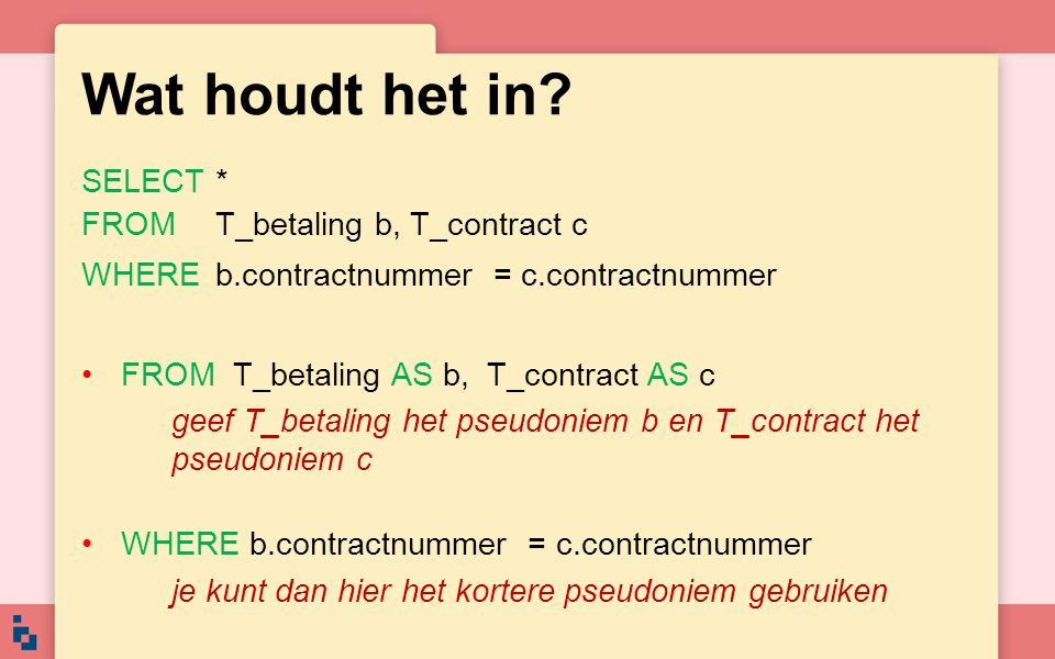 Wat houdt het in SELECT * FROM T_betaling b, T_contract c