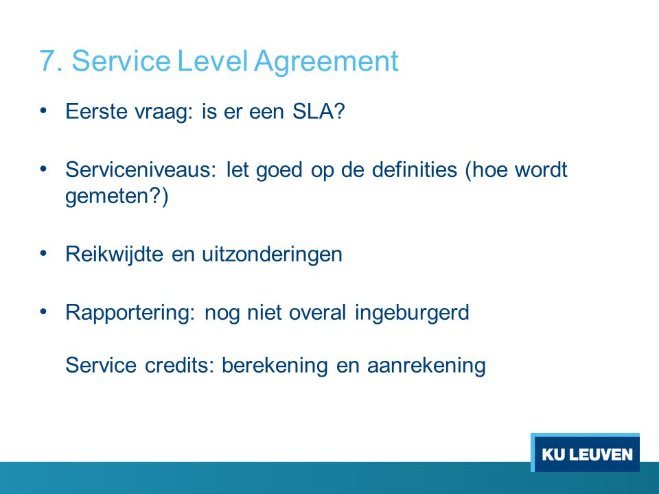 7. Service Level Agreement