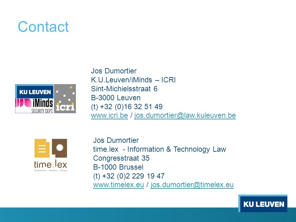 Contact Jos Dumortier K.U.Leuven/iMinds – ICRI Sint-Michielsstraat 6