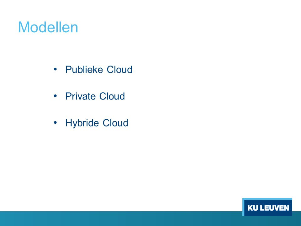 Modellen Publieke Cloud Private Cloud Hybride Cloud