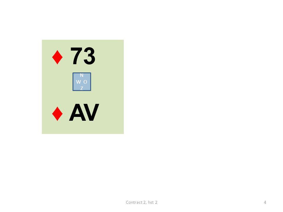 ♦ 73 ♦ AV N W O Z Contract 2, hst 2