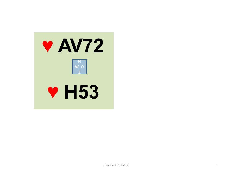 ♥ AV72 ♥ H53 N W O Z Contract 2, hst 2