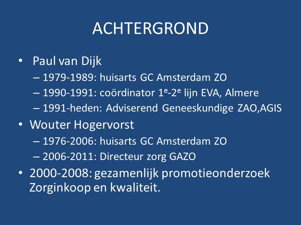 ACHTERGROND Paul van Dijk Wouter Hogervorst