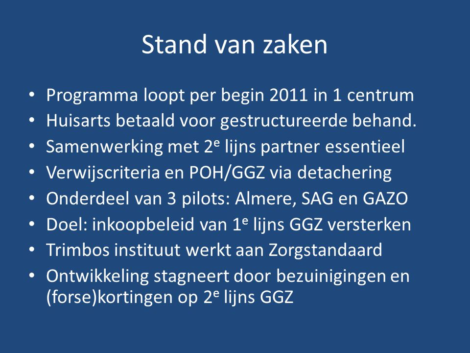 Stand van zaken Programma loopt per begin 2011 in 1 centrum