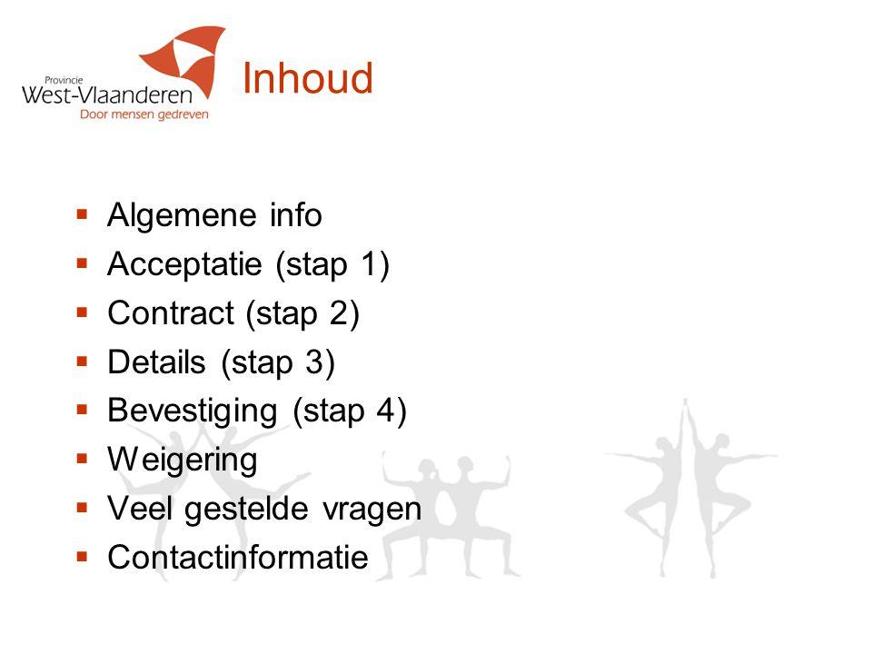 Inhoud Algemene info Acceptatie (stap 1) Contract (stap 2)
