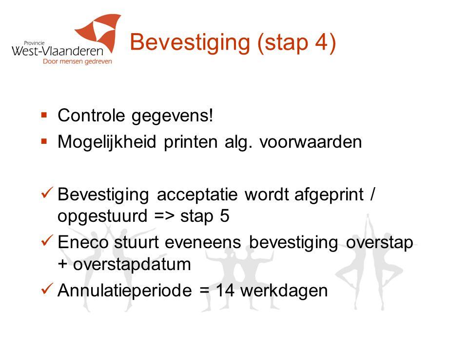 Bevestiging (stap 4) Controle gegevens!