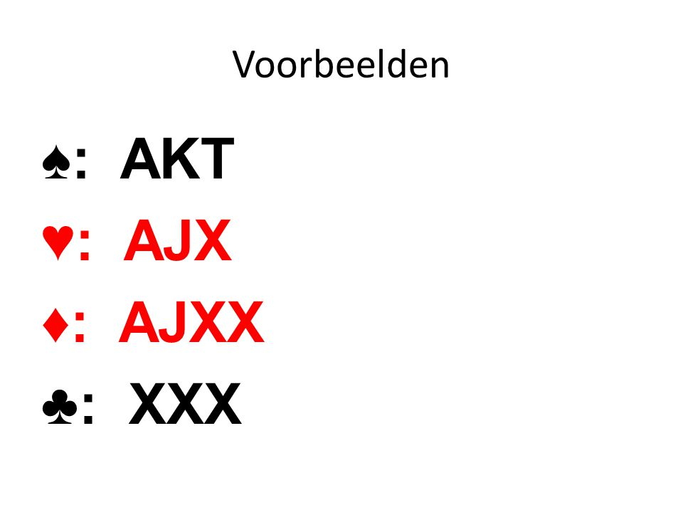 ♠: AKT ♥: AJX ♦: AJXX ♣: XXX