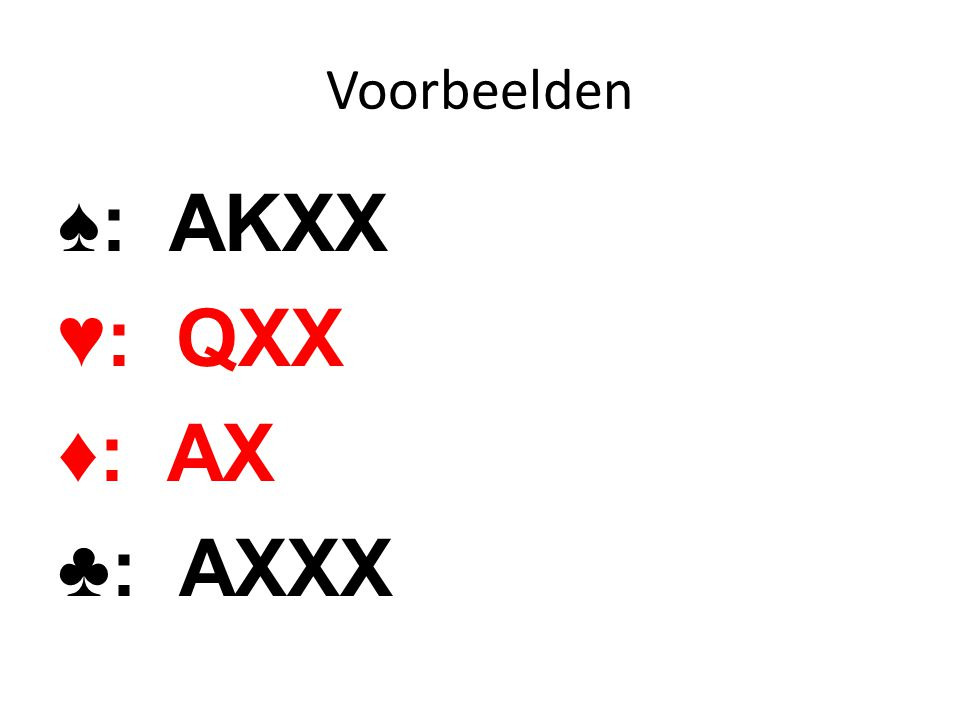 ♠: AKXX ♥: QXX ♦: AX ♣: AXXX