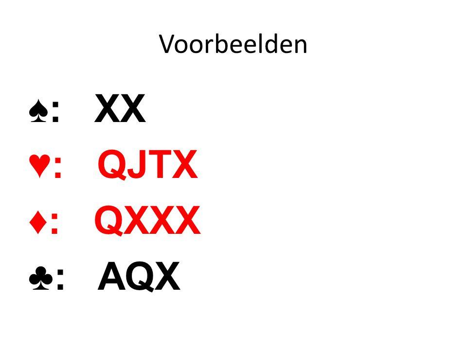 ♠: XX ♥: QJTX ♦: QXXX ♣: AQX